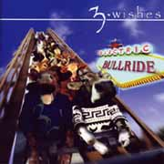3 Wishes ** Electric Bullride ** 2001