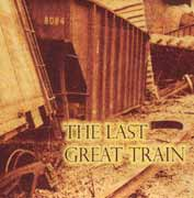 8084 ** The Last Great Train ** 2005