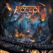Accept ** The Rise Of Chaos Digi. ** 04.08.2017