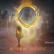 Age Of Reflection ** A New Dawn ** 27.09.2019