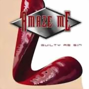 Amaze Me ** Guilty As Sin ** 24.05.2013