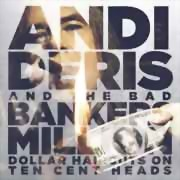 Andi Deris & The Bad Bankers ** Million Dollars Haircuts On Ten Cent Heads ** 22.11.2013