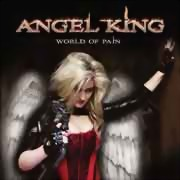 Angel King ** World Of Pain ** 15.06.2012