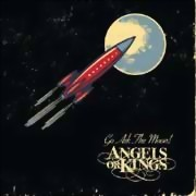 Angels Or Kings ** Go Ask The Moon ** 28.10.2016