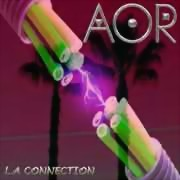 A.O.R. ** L.A. Connection ** 18.07.2014