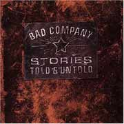 Bad Company ** Stories Told & Untold ** 1996