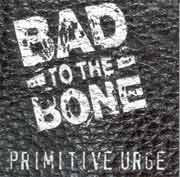 Bad To The Bone ** Primitive Urge ** 1998
