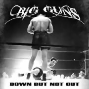 Big Guns ** Down But Not Out ** 01.04.2016