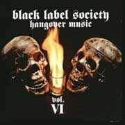Black Label Society ** Hangover Music Vol. VI ** 2004