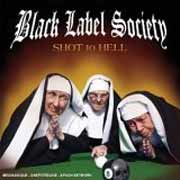Black Label Society ** Shot To Hell ** 08.09.2006