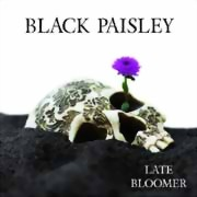 Black Paisley ** Late Bloomer ** 27.10.2017