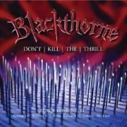 Blackthorne ** Don't Kill The Thrill 2CD ** 16.09.2016