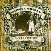 Bowes & Morley ** Mo's Barbeque ** 2004