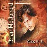 Brian McDonald ** Wind It Up ** 2000
