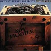 Bachmann Turner Overdrive ** Not Fragile ** 1974
