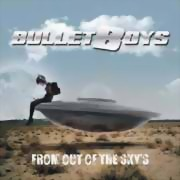 Bullet Boys ** From Out Of The Skies ** 23.03.2018