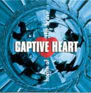 Captive Heart ** Home Of The Brave ** 1996