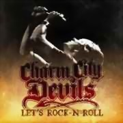 Charm City Devils ** Lets Rock n Roll ** 05.06.2009
