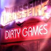 Crossfire ** Dirty Games ** 26.10.2007