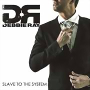 Debbie Ray ** Slave To The System ** 29.09.2017