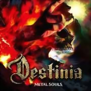 Destinia ** Metal Souls ** 13.07.2018