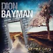 Dion Bayman ** Better Days ** 28.09.2018