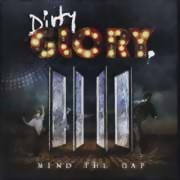 Dirty Glory ** Mind The Gap ** 22.07.2016