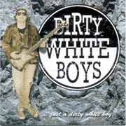 Dirty White Boys ** Just A Dirty White Boy ** 1996