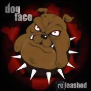 Dogface ** Releashed + 2 ** 09.02.2018