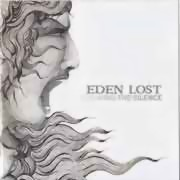 Eden Lost ** Breaking The Silence ** 16.03.2012