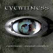 Eyewitness ** Same & Messiah Complex 2CD ** 29.06.2007