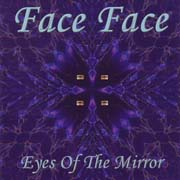 Face Face ** Eyes Of The Mirror ** 28.11.2008