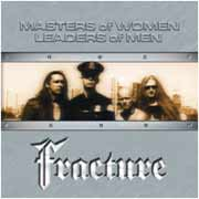 Fracture ** Masters Of Woman - Leaders Of Men ** 2002