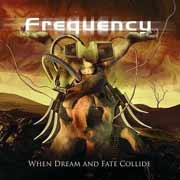 Frequency ** When Dream And Fate Collide ** 07.04.2006