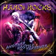 Hanoi Rocks ** Another Hostile Takeover ** 12.12.2005