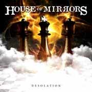House Of Mirrors ** Desolation ** 19.05.2006