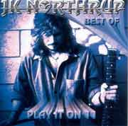 JK Northrup ** Best Of - Play It On 11 ** 2002
