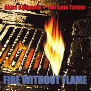 Kajiyama / Turner ** Fire Without Flame ** 26.05.2006