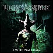 Lions Share ** Emotional Coma ** 15.06.2007