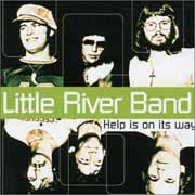 Little River Band ** Help Is On The Way ** 2002