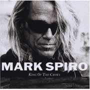 Mark Spiro ** King Of The Crows ** 2003