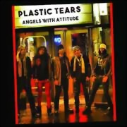 Plastic Tears ** Angels With Attitude ** 27.04.2018