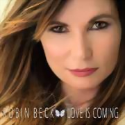 Robin Beck ** Love Is Coming ** 13.10.2017