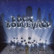 Rock Boulevard ** I Got What You Want (Digitally Remastered) ** 22.01.2021