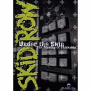 Skid Row ** Under The Skin - The Making Of Thickskin DVD ** 11.08.2003