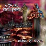 Total Eclipse ** Ashes Of Eden ** 2002
