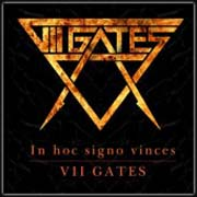 VII Gates ** In Hoc Signo Vinces ** 05.12.2008