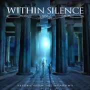 Within Silence ** Return From The Shadows ** 27.10.2017